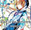 【同人音楽】Wall in the presence