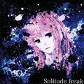 【同人音楽】Solitude freak