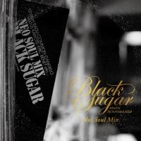 NAO the LAIZA『Black Sugar - Mixed by DJ NAOtheLAIZA』