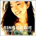 SING OR DIE-WORLDWIDE VERSION