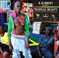 LUIRE Presents TROPICAL BEAUTY~LOVERS&LOOTS REGGAE~