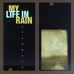 My Life in Rain『SLOWBURN』
