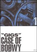 """GIGS""CASE OF BOOWY 1"