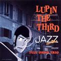 LUPIN THE THIRD JAZZ the 2nd