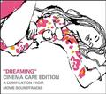 DREAMING~CINEMA CAFE EDITION