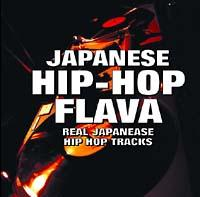 JAPANESE HIP-HOP FLAVA~REAL JAPANEASE HIP HOP TRACKS~/オムニバスの画像・ジャケット写真