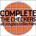 COMPLETE THE CHECKERS~ALL SINGLES COLLECTION