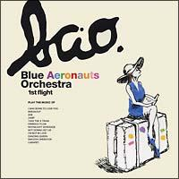1st flight/BLUE AERONAUTS ORCHESTRAの画像・ジャケット写真