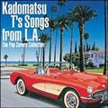 Kadomatsu T's Songs from L.A.~The Pop Covers Collection~