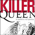KILLER QUEEN:A TRIBUTE TO QUEEN