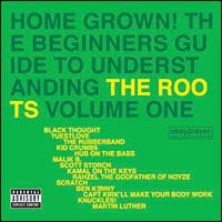 Home Grown! The Beginner's Guide to Understanding the Roots, Vol. 1 [Clean]/ザ・ルーツの画像・ジャケット写真