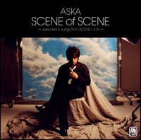 SCENE of SCENE~selected 6 songs from SCENE I,II,III~/ASKAの画像・ジャケット写真