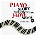 PIANO STORY ~BEST SELECTION OF J LOVE SONGS~