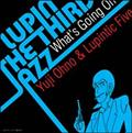 LUPIN THE THIRD 「JAZZ」~What's Going On~