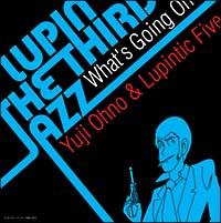 LUPIN THE THIRD 「JAZZ」~What's Going On~/Yuji Ohno&Lupintic Fiveの画像・ジャケット写真