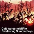Cafe Apres-midi File-Everlasting Summerdays,Endless Summernights-