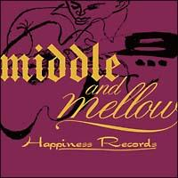 middle & mellow of  Happiness Records/オムニバスの画像・ジャケット写真