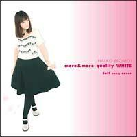 more&more quality WHITE~Self song cover~/桃井はるこの画像・ジャケット写真