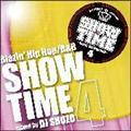SHOW TIME 4~Blazin' Hip Hop/R&B~mixed by DJ SHUZO