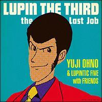 LUPIN THE THIRD~the Last Job~/Yuji Ohno&Lupintic Fiveの画像・ジャケット写真