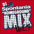 "DJ Spontania's ""HOMEGROUND"" Mix Vol.1"