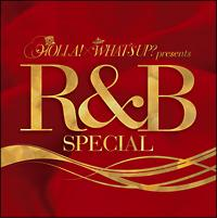 HOLLA!×WHAT'S UP? presents R&B SPECIAL/オムニバスの画像・ジャケット写真