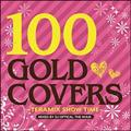 100 Gold Covers ~Teramix Show Time~