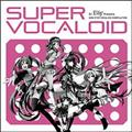 DJ LiLY Presents SUPER VOCALOID