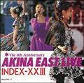 ゴールデン☆ベスト AKINA EAST LIVE  INDEX-XXIII