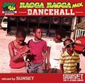 MASHUP DANCEHALL presents RAGGA RAGGA MIX ~DANCEHALL~ mixed by SUNSET the Plat
