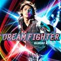【MAXI】DREAM FIGHTER(マキシシングル)