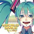 VOCALO SMILE feat. 初音ミク