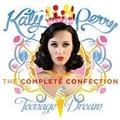 TEENAGE DREAM:COMPLETE CONFECTION