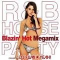 R&B HOUSE Party ~Blazin' Hot Megamix~ mixed by DJ FUMI☆YEAH!