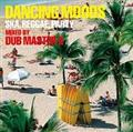 DANCING MOODS~SKA、REGGAE、PARTY~MIXED BY DUB MASTER X