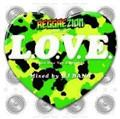 "REGGAEZION presents ""L.O.V.E。"""