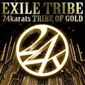 【MAXI】24karats TRIBE OF GOLD(マキシシングル)
