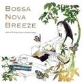 BOSSA NOVA BREEZE ~relax with Bossa Nova standard songs