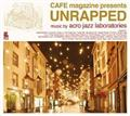 CAFE magazine presents UNRAPPED