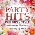 "PARTY HITS R&B GIRLS STYLE ""~Blooming Garden~"" Mixed by DJ RINA"