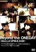 Beyond the ONEDAY~Story of 2PM&2AM~