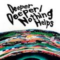 【MAXI】Deeper Deeper/Nothing Helps(マキシシングル)