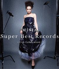 Super Best Records -15th Celebration-(通常盤)【Disc.1&Disc.2】/MISIAの画像・ジャケット写真