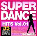 SUPER DANCE HITS vol.1 Mixed by DJ SWING