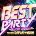 BEST PARTY -Special Megamix- mixed by DJ FUMI★YEAH!
