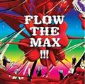 FLOW THE MAX !!!(通常盤)