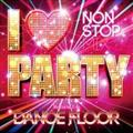 I LOVE PARTY - WELCOME 2 DA DANCE FLOOR -