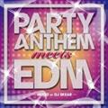 Party Anthem meets EDM mixed by DJ SKEAR