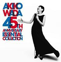 AKIKO WADA 45TH ANNIVERSARY ESSENTIAL COLLECTION/和田アキ子の画像・ジャケット写真