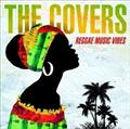 THE COVERS -REGGAE MUSIC VIBES-